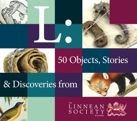 L: 50 Objects, Stories & Discoveries from The Linnean Society of London